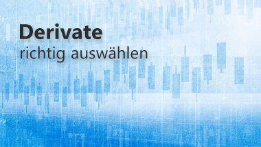 Derivate richtig auswählen | LYNX Online Broker