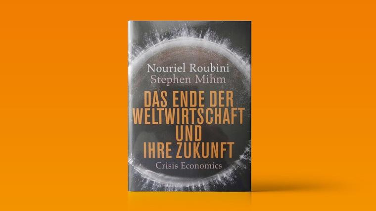 Diese 10 Börsenbücher sollten Sie gelesen haben!: Nouriel Roubini & Stephen Mihm - Das Ende der Weltwirtschaft und ihre Zukunft | LYNX Online Broker