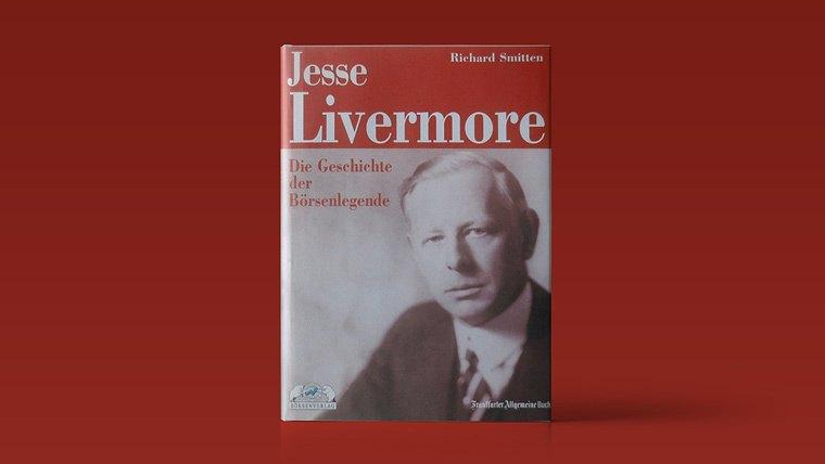 Diese 10 Börsenbücher sollten Sie gelesen haben!: Richard Smitten - Jesse Livermore – Die Geschichte einer Börsenlegende | LYNX Online Broker