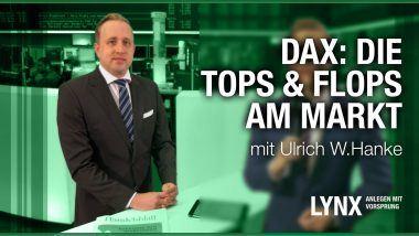 DAX: Die Tops und Flops am Markt