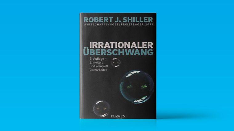 Diese 10 Börsenbücher sollten Sie gelesen haben!: Prof. Robert Shiller - Irrationaler Überschwang (irrational exuberance) | LYNX Online Broker
