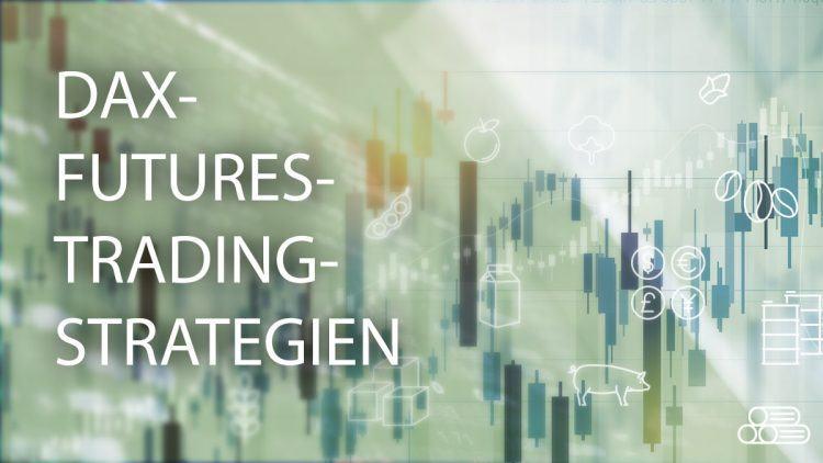 Profitable Trading-Strategien für den Futures-Handel im DAX | LYNX Online Futures Broker