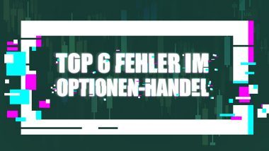 Die Top 6 Fehler im Optionen-Handel und wie Sie sie vermeiden | LYNX Online Broker