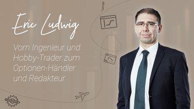 Eric Ludwig – Vom Ingenieur und Hobby-Trader zum Optionen-Händler und Redakteur | Online Broker LYNX